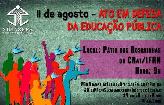 SINASEFE Natal realiza Ato em Defesa da Educação Pública nesta sexta-feira (11/08)