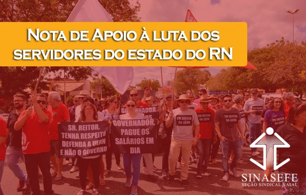 NOTA DE APOIO AOS SERVIDORES DO ESTADO DO RN