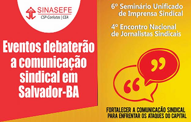Eventos debaterão imprensa e jornalismo sindicais de 31/05 a 02/06, em Salvador-BA