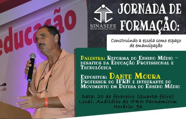 JORNADA DE FORMAÇÃO: faça sua inscrição para palestra sobre Reforma do Ensino Médio, com Professor Dante Moura